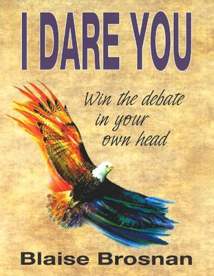 I Dare You by Blaise Brosnan