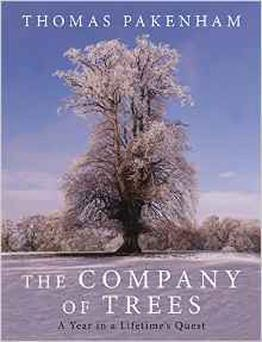 The Company of Trees by Thomas Pakenham.