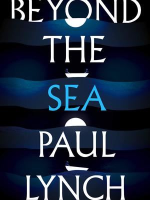 Beyond the Sea by Paul Lynch