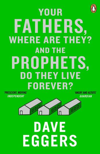 Your Fathers, Where Are They?... by Dave Eggers