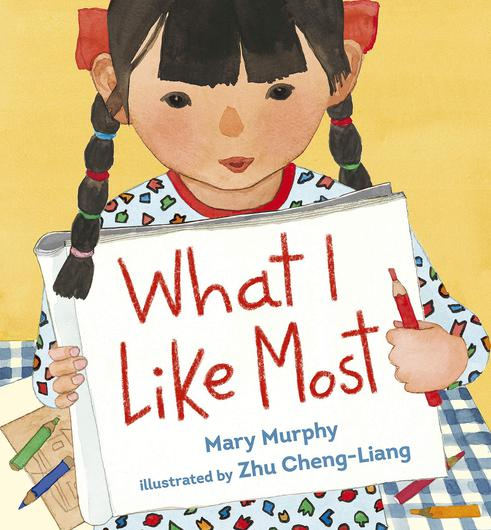 What I Like Most by Mary Murphy, illustrated by Zhu Cheng-Liang