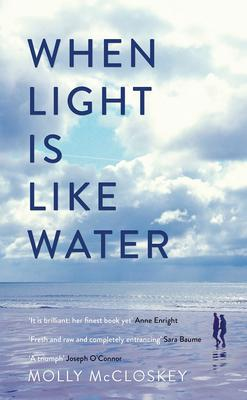 When Light Is On Water by Molly McCloskey.