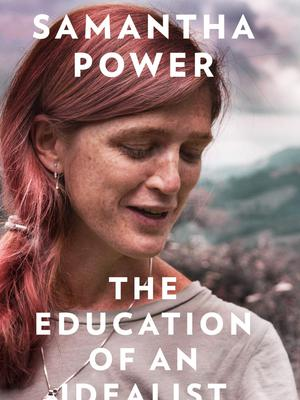 Samantha Power's The Education of an Idealist