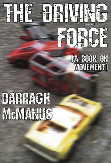 The Driving Force by Darragh McManus