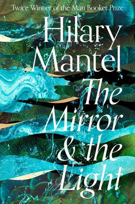 Hilary Mantel's The Mirror and the Light (Fourth Estate)