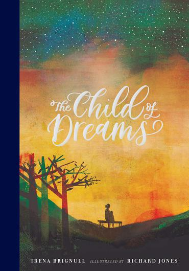 The Child of Dreams by Irena Brignull