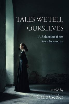 'Tales We Tell Ourselves: A Selection from The Decameron', retold by Calo Gébler, published by New Island Books
