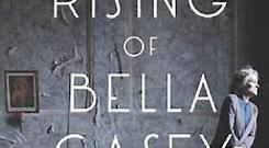 The Rising of Bella Casey - Mary Morrissy