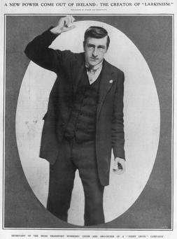 Divine discontent: Jim Larkin, Irish trade union strike leader and creator of Larkinism. Original Artwork: By Turner and Drinkwater from The Illustrated London News, published in 1913. Getty Images