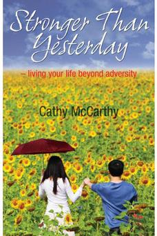 Health: Stronger Than Yesterday - living your life beyond adversity by Cathy McCarthy