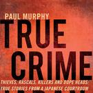 True Crime Japan by Paul Murphy