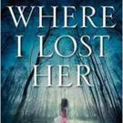 Where I Lost Her by T. Greenwood