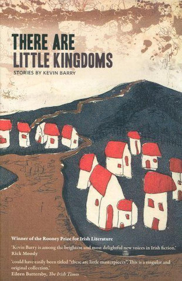 Kevin Barry's There Are Little Kingdoms