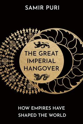 'The Great Imperial Hangover' by Samir Puri is published by Atlantic Books