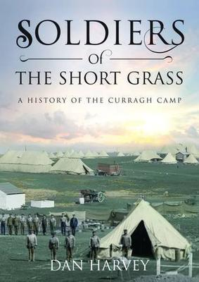 Soldiers of the Short Grass by Dan Harvey