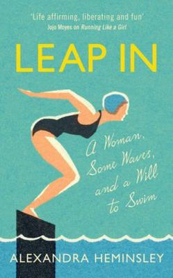Leap In by Alexandra Heminsley