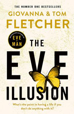 The Eve Illusion by Giovanna and Tom Fletcher