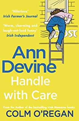 'Ann Devine: Handle With Care' by Colm O'Regan is out now via Transworld Ireland