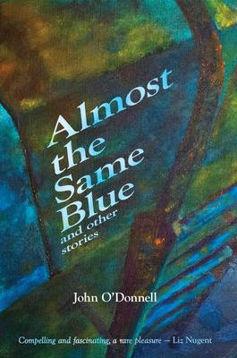Almost the Same Blue by John O'Donnell