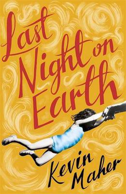Last Night on Earth by Kevin Maher