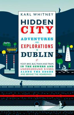 Hidden City: Adventures and Explorations in Dublin book cover