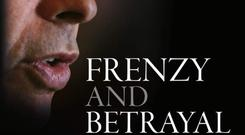 Frenzy and Betrayal by Alan Shatter