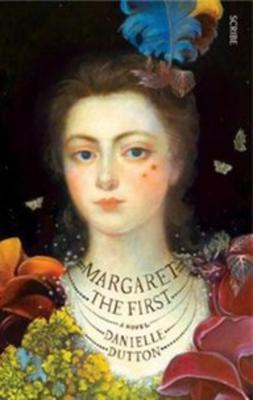 Margaret the First by Danielle Dutton