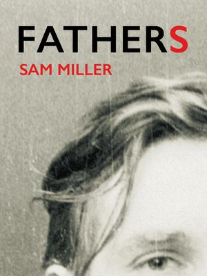 Fathers by Sam Miller