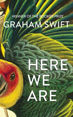 'Here We Are' by Graham Swift.