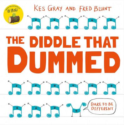 The Diddle That Dummed by Kes Gray and Fred Blunt