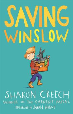 Saving Winslow by Sharon Creech, illustrated by Sarah Horne