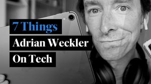 7 Things: Adrian Weckler on Tech newsletter