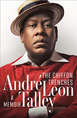 The Chiffon Trenches Andre Leon Talley