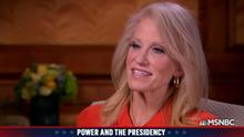 Kellyanne Conway, President Trump's top counselor, during MSNBC interview