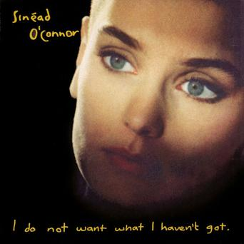 """<b>19. I Do Not Want What I Haven't Got - Sinead O'Connor (1990)</b><br/> The Dubliner's second album continued where her startling debut left off. A stunning cover, Nothing Compares 2 U, made her a star, while the strident The Emperor's New Clothes screamed: """"Don't mess with me."""""""