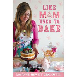 Like Mam Used To Bake, by Rosanne Hewitt-Cromwell, published by Mercier Press, price ¿19.99.