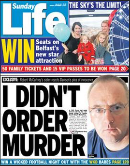 In an exclusive interview with Sunday Life in November 2007 Gerard 'Jock' Davison denied ordering murder of Robert McCartney