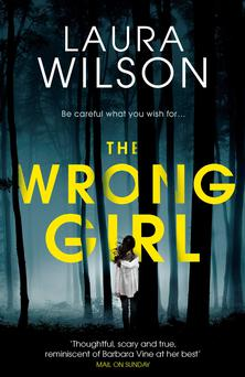 The Wrong Girl by Laura Wilson.