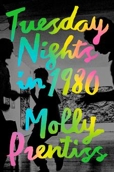 Tuesday Nights in 1980 by Molly Prentiss.