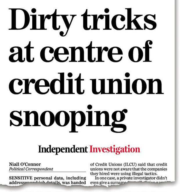 Two years ago to the day, the Irish Independent broke details of Assistant Data Protection Commissioner Tony Delaney's investigation into the use of private investigators by the country's credit unions