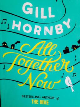 All Together Now by Gill Hornby Little