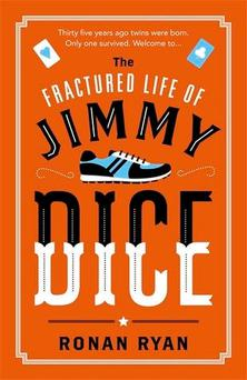 The Fractured Life of Jimmy Dice