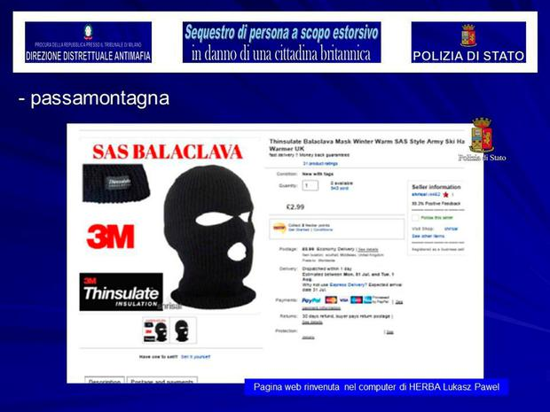 A screenshot of an internet page on a laptop belonging to Lukasz Pawel Herba, the suspected kidnapper of a British model, shows a balaclava purchase. Handout picture provided by the Italian Police in Milan. Polizia Di Stato/Handout via REUTERS