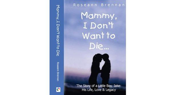 Mammy, I Don't Want to Die by Roseann Brennan