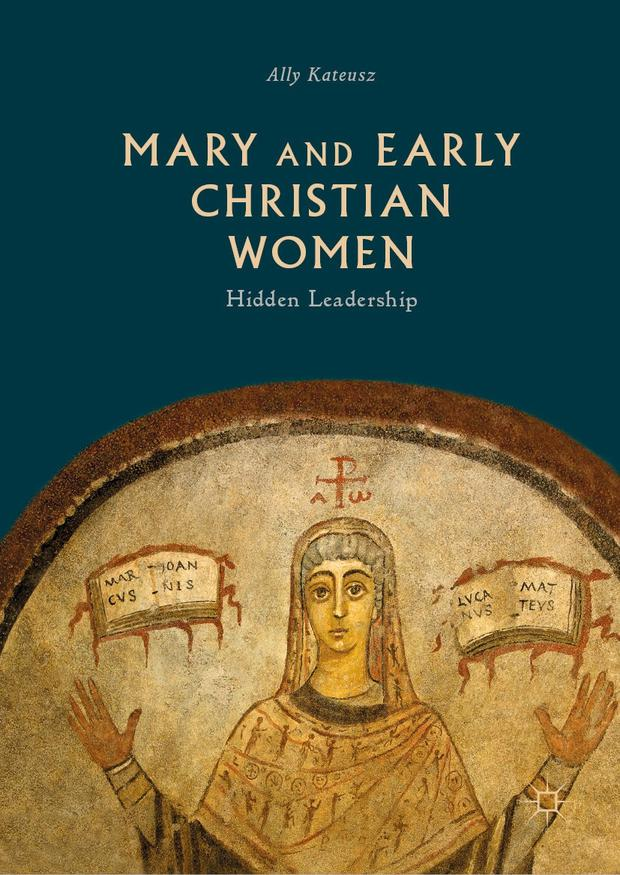 Dr Ally Kateusz has written a book on women in Christianity