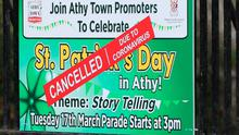 A sign announcing the cancellation of a St Patrick's Day parade in Athy, County Kildare due to coronavirus. Photo: Niall Carson/PA Wire