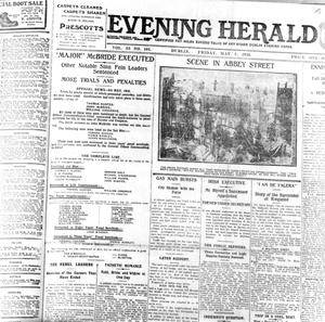 The front page of the Evening Herald published following the Easter Rising. The column on the left notes the execution, that morning of Irish republican Major John MacBride