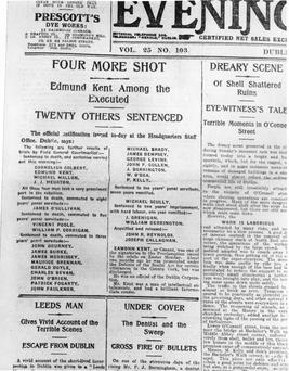 The front page of the Evening Herald of 8th May, 1916. 'Four More Shot. Edmund Kent among the executed. Twenty others Sentenced', reported the newspaper.
