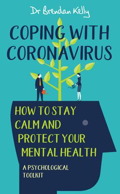 'Coping With Coronavirus' by Dr Brendan Kelly