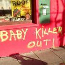 The phrase 'Baby killer Out' was sprayed on the front of Anti-Austerity Alliance TD Mick Barry's office